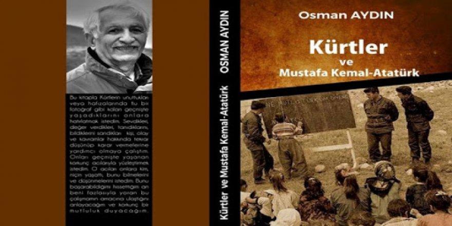 """Osman Aydın'ın """"Kürtler ve Mustafa Kemal-Atatürk"""" kitabı çıktı."""