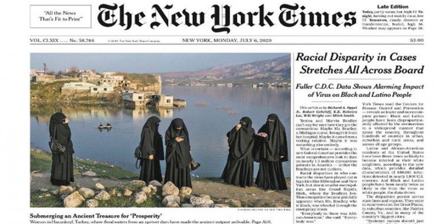 Hasankeyf New York Times'ın manşetinde: Erdoğan'ın değişim hırsının kurbanları