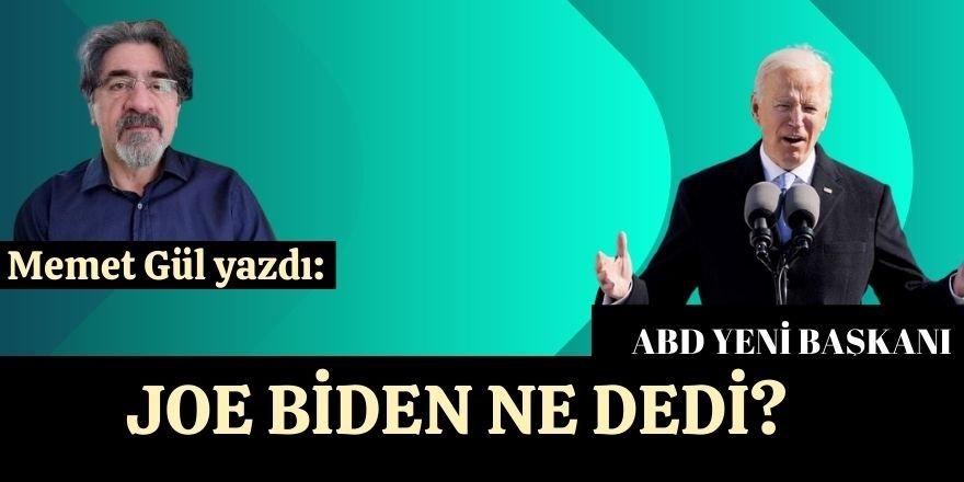 Mehmet Gül yazdı:Biden ne dedi?