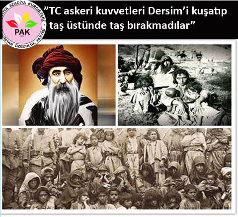 """""""Dersim kırımı, gayri müslim nüfusun kırımından sonra hedef alınan Kürt halkının yok edilmesi stratejisinin son halkasıdır"""""""