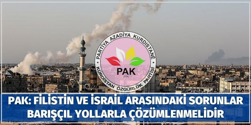PAK: Filistin ve İsrail arasındaki sorunlar barışçıl yollarla çözümlenmelidir