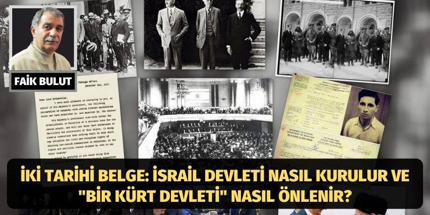 """Faik Bulut: İki tarihi belge: İsrail devleti nasıl kurulur ve """"Bir Kürt devleti"""" nasıl önlenir?"""