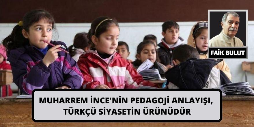 Faik Bulut: Muharrem İnce'nin pedagoji anlayışı, Türkçü siyasetin ürünüdür