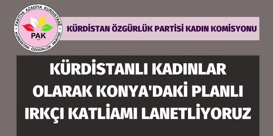 PAK-JIN: Kürdistanlı kadınlar olarak Konya'daki planlı ırkçı katliamı lanetliyoruz