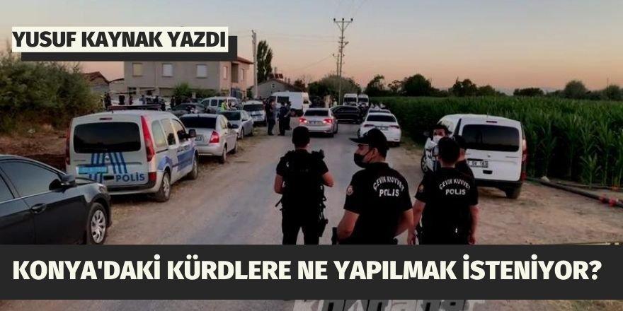 Yusuf Kaynak: Konya'daki Kürdlere ne yapılmak isteniyor?