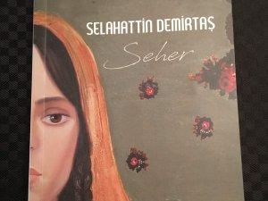 Selahattin Demirtaş'ın SEHER'i