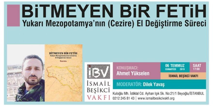 """PANEL DUYURUSU: """"BİTMEYEN BİR FETİH - Yukarı Mezopotamya'nın El Değiştirme Süreci"""""""