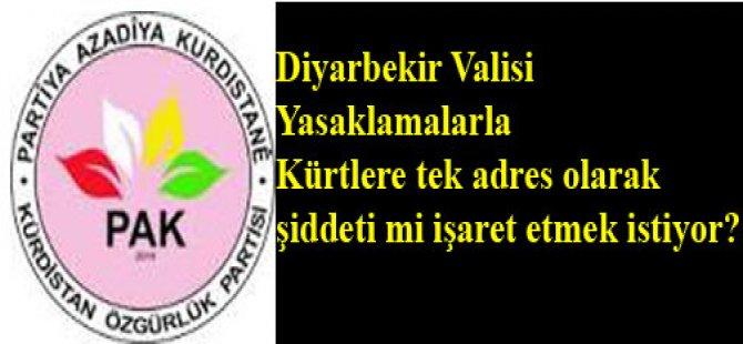 PAK: Diyarbakır Valiliği yasaklamalarla Kürtlere tek adres olarak şiddeti mi işaret etmek istiyor?