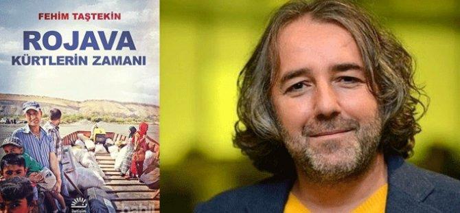 Fehim Taştekin'in 'Rojava: Kürtlerin Zamanı' kitabı suç delili sayıldı